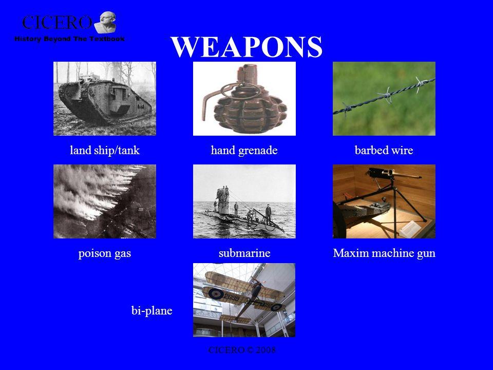 WEAPONS land ship/tankbarbed wire Maxim machine gun hand grenade poison gassubmarine bi-plane CICERO © 2008