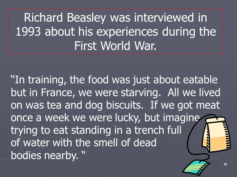 18 Richard Beasley was interviewed in 1993 about his experiences during the First World War.