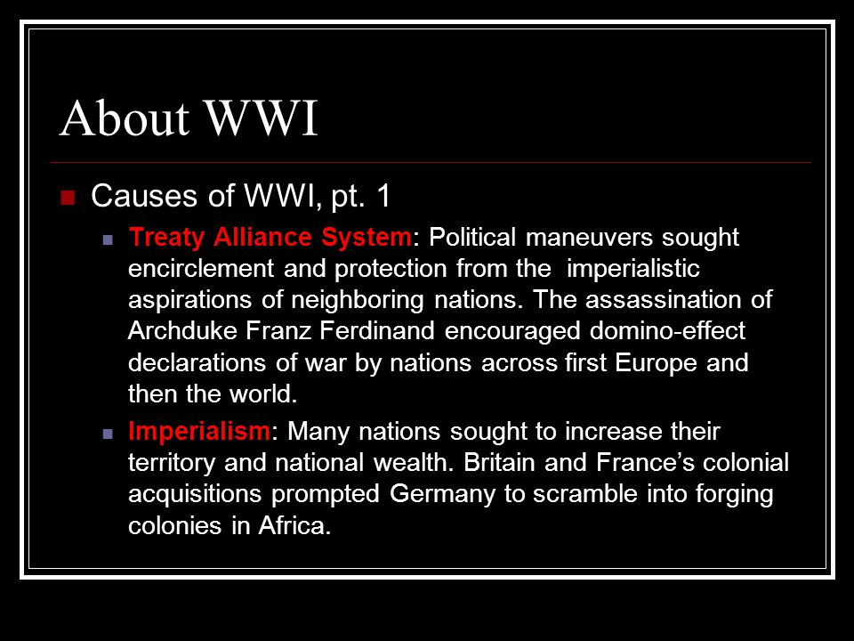 About WWI Causes of WWI, pt.