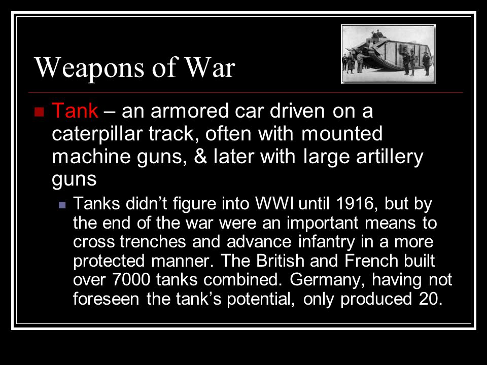 Weapons of War Poison Gas – a variety of airborne chemicals, sometimes released from canisters, sometimes by means of artillery shell.