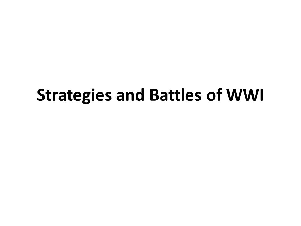 Strategies and Battles of WWI