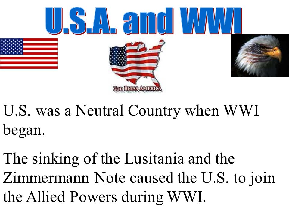 U.S. was a Neutral Country when WWI began.
