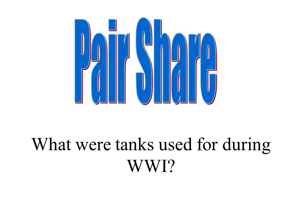 What were tanks used for during WWI