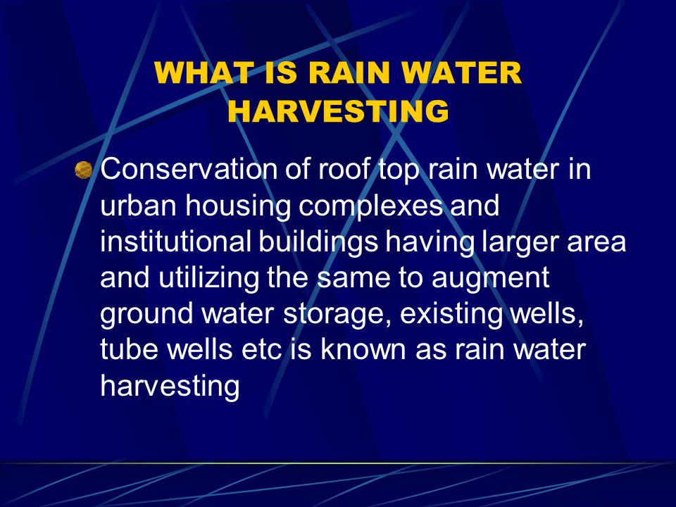 INTRODUCTION Conservation of Rain water is known as Rain water Harvesting through which monsoon run off can be utilized for domestic use which other wise goes waste.