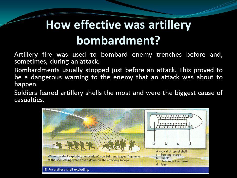 How effective was artillery bombardment.
