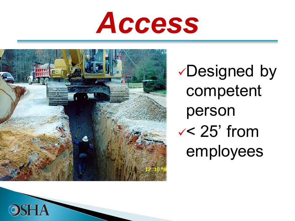Access Designed by competent person < 25' from employees 18