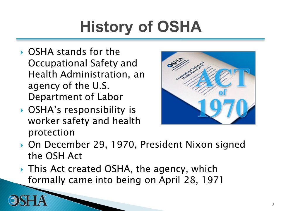  OSHA stands for the Occupational Safety and Health Administration, an agency of the U.S.