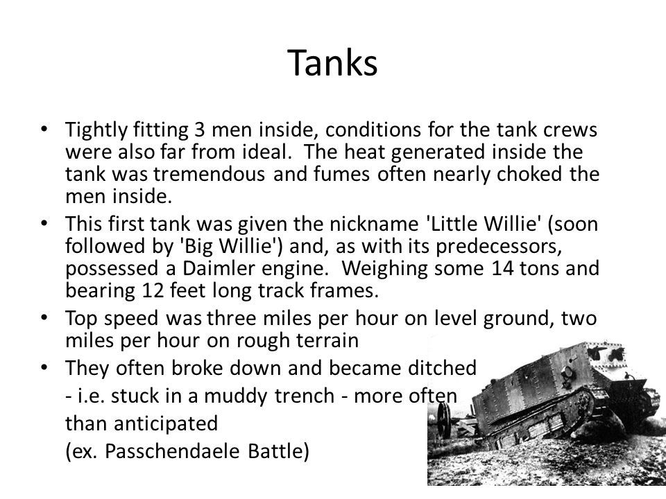 Tanks Tightly fitting 3 men inside, conditions for the tank crews were also far from ideal. The heat generated inside the tank was tremendous and fume