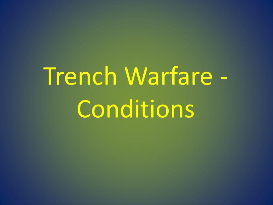 Trench Warfare - Conditions