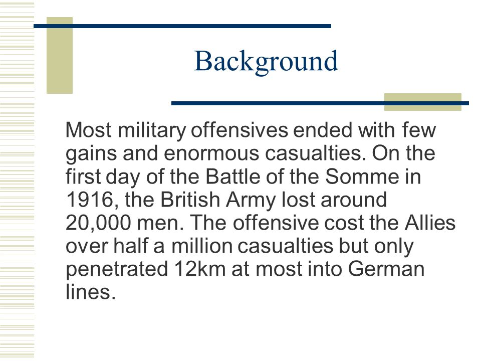 Background Most military offensives ended with few gains and enormous casualties.