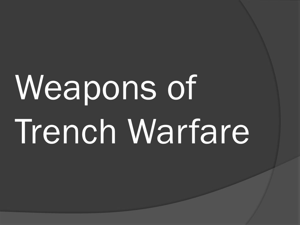 Weapons of Trench Warfare