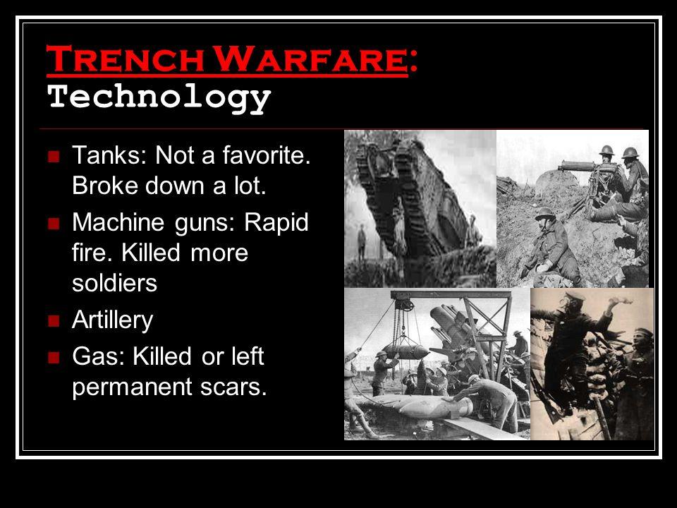 Trench Warfare: Technology Tanks: Not a favorite. Broke down a lot.