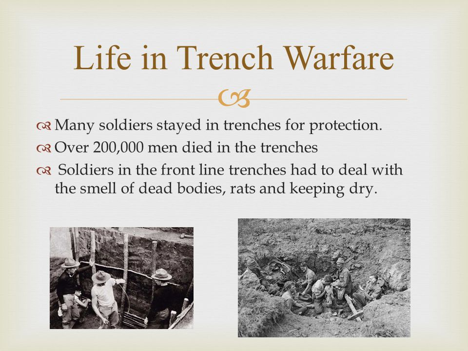   Many soldiers stayed in trenches for protection.