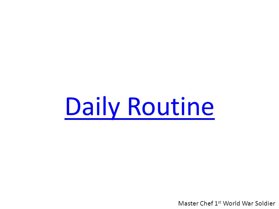 Daily Routine Master Chef 1 st World War Soldier