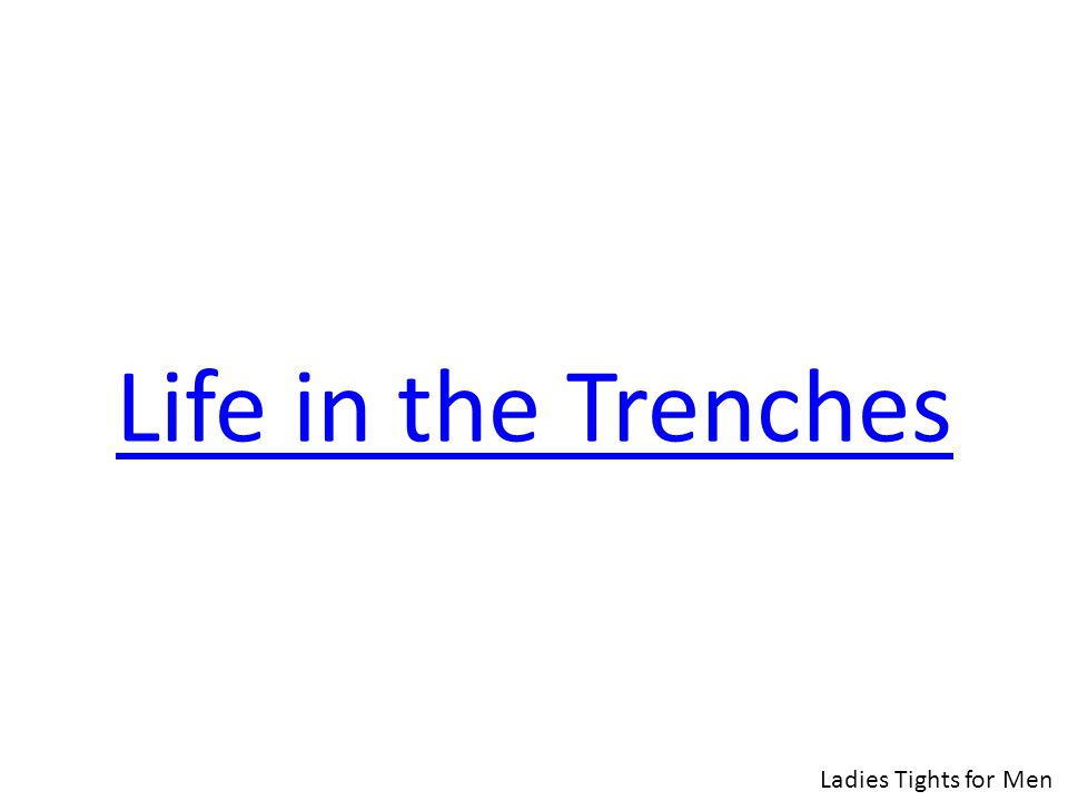 Life in the Trenches Ladies Tights for Men