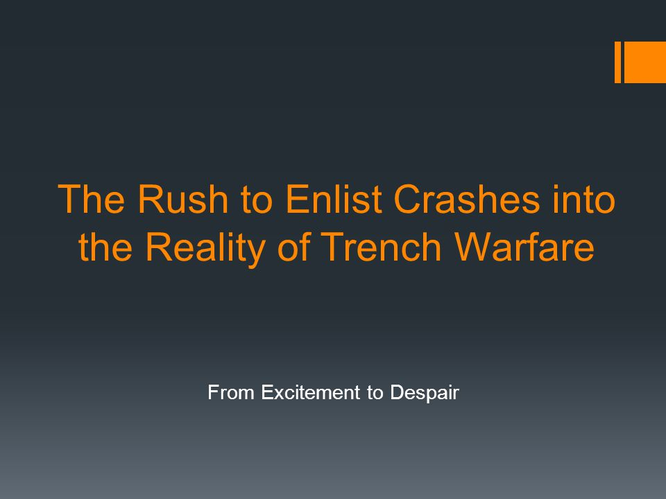 The Rush to Enlist Crashes into the Reality of Trench Warfare From Excitement to Despair