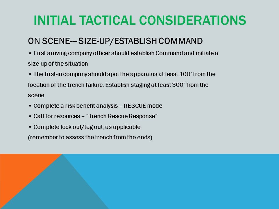 INITIAL TACTICAL CONSIDERATIONS ON SCENE--- SIZE-UP/ESTABLISH COMMAND First arriving company officer should establish Command and initiate a size-up o