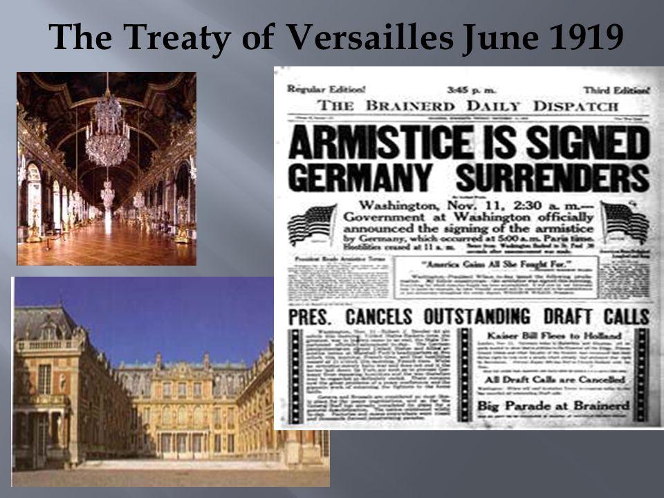 The Treaty of Versailles June 1919