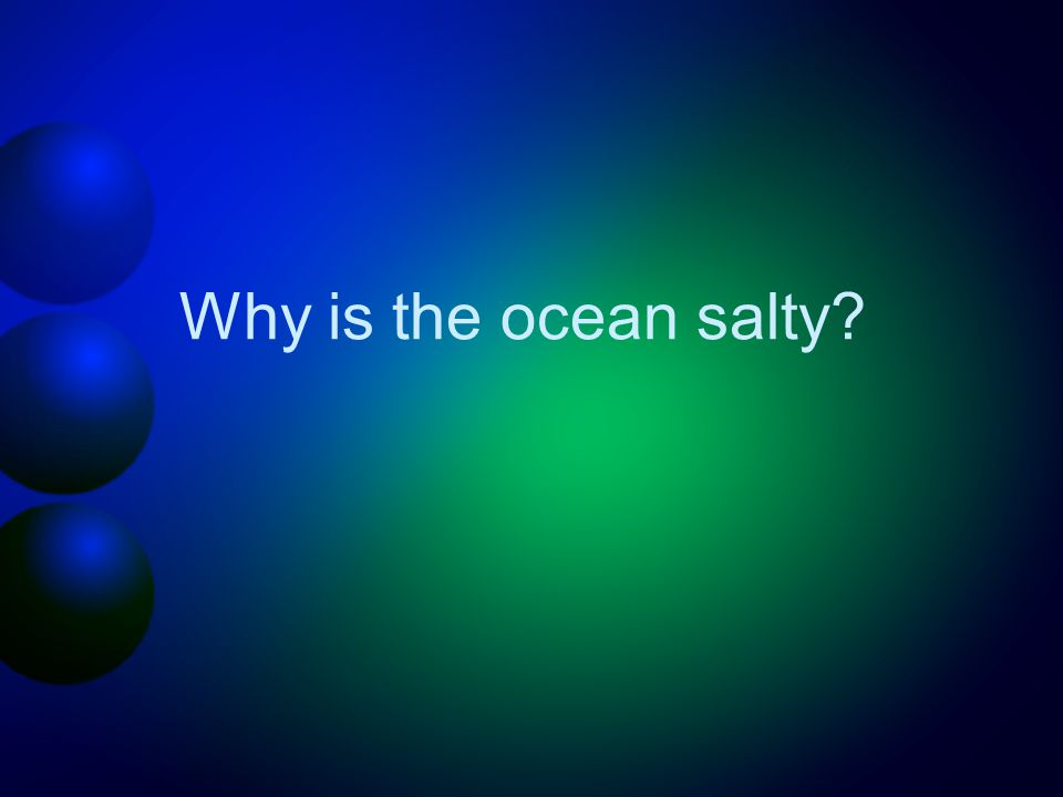 Why is the ocean salty
