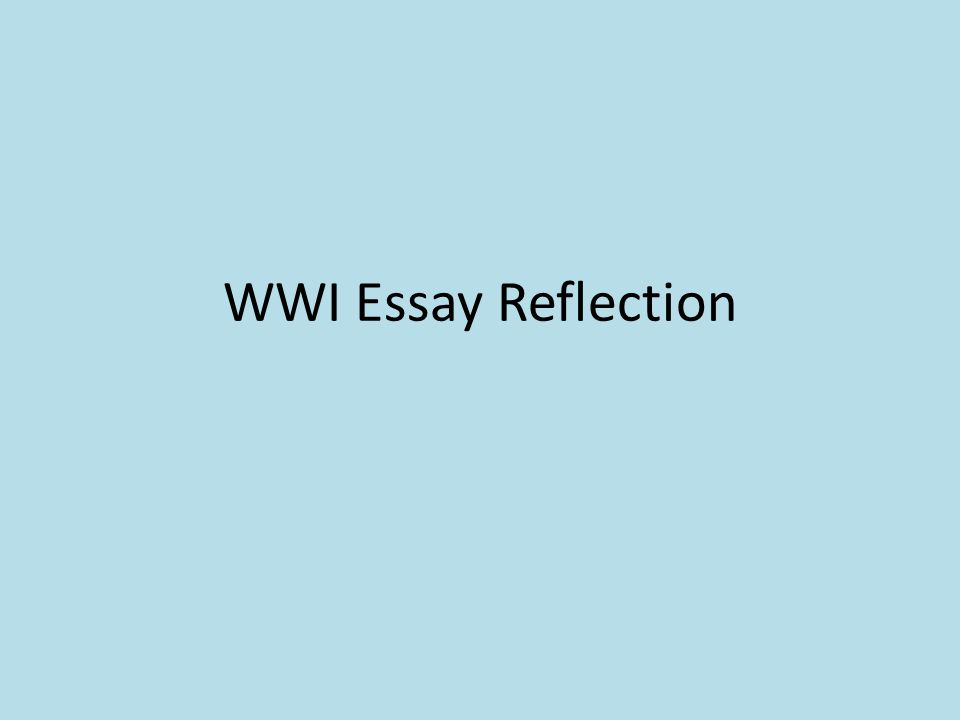WWI Essay Reflection