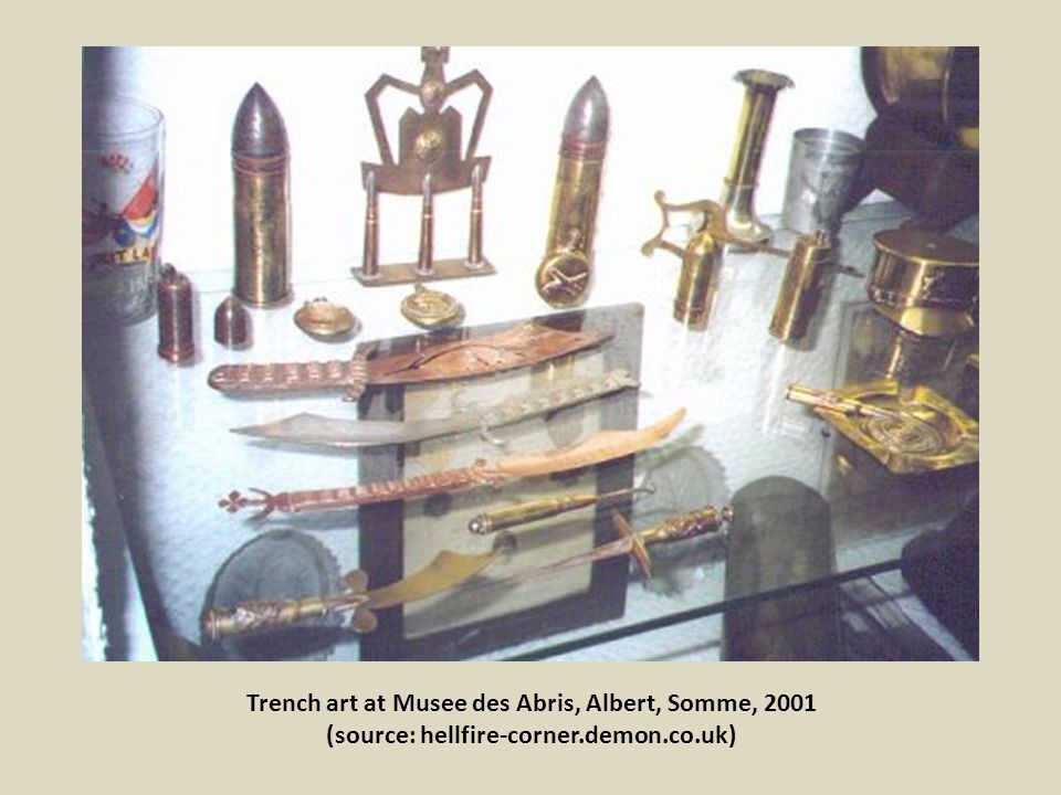 Trench art at Musee des Abris, Albert, Somme, 2001 (source: hellfire-corner.demon.co.uk)