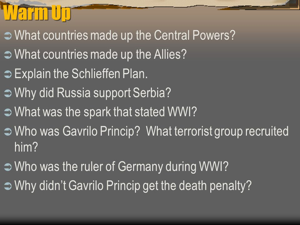Warm Up  What countries made up the Central Powers.