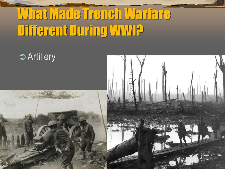 What Made Trench Warfare Different During WWI  Artillery