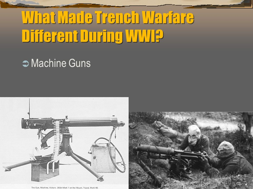 What Made Trench Warfare Different During WWI  Machine Guns