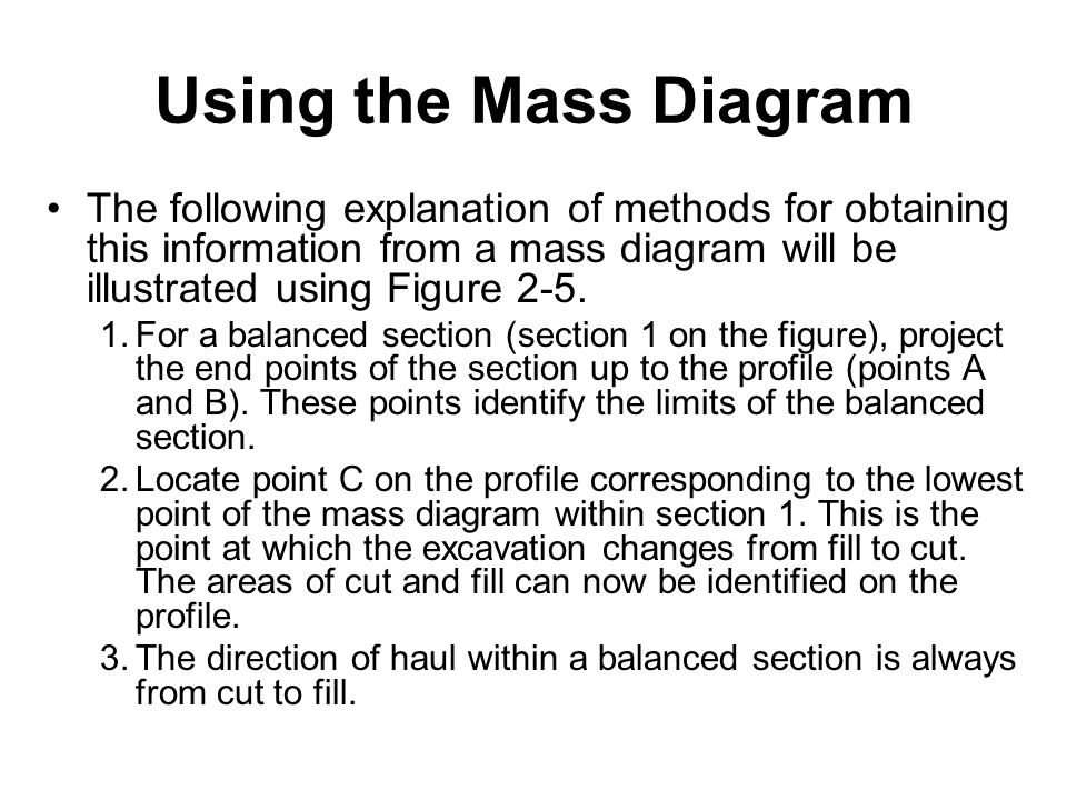 Using the Mass Diagram The following explanation of methods for obtaining this information from a mass diagram will be illustrated using Figure 2-5. 1