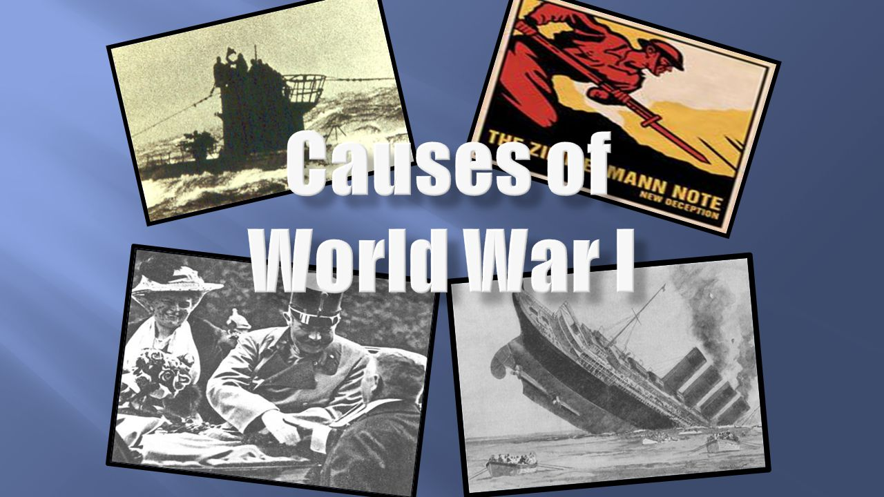 the major causes of the first world war Causes of world war i elana shen when examining the causes of world war i, it is difficult to identify major events that, if prevented, would have completely halted the.