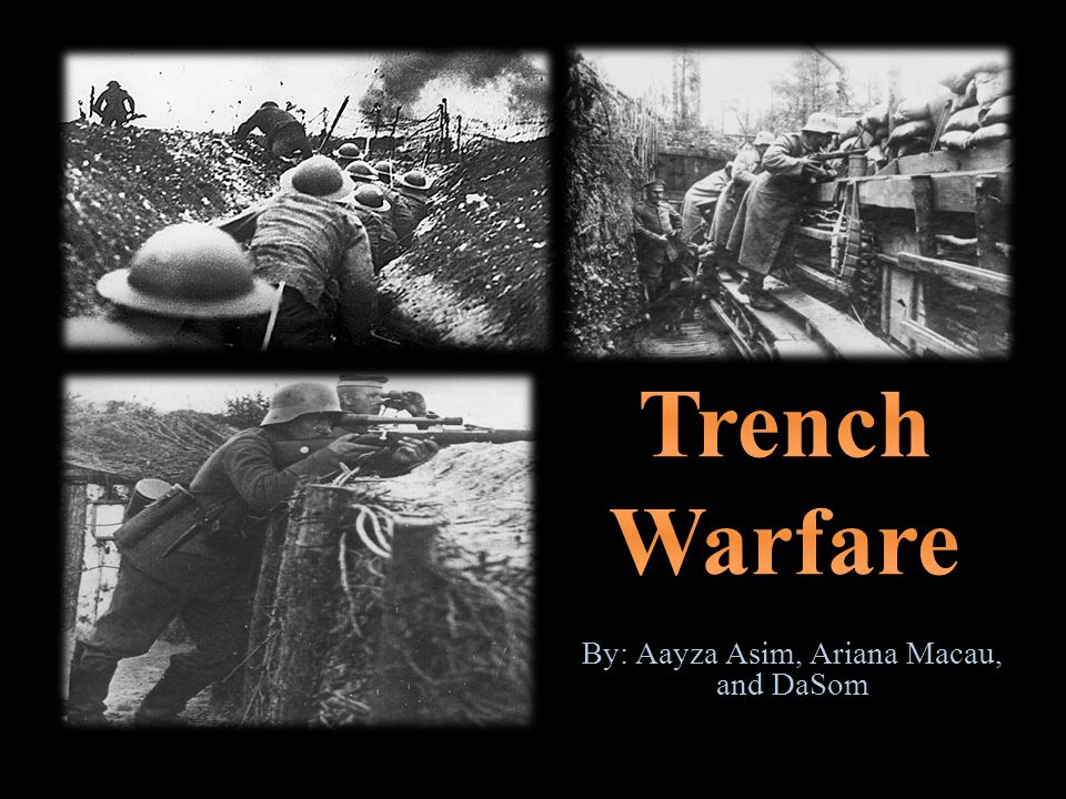  A military stalemate strategy  Soldiers lived in deep trenches and underground bunkers  Troops fought to break through enemy lines by attacking in suicide charges into machine gun fire  The first trenches were hurriedly made as people expected a short war  The trenches were holes dug by soldiers to protect themselves from the enemy  Often flooded and collapsed  As the front line stabilized, these trenches became deeper
