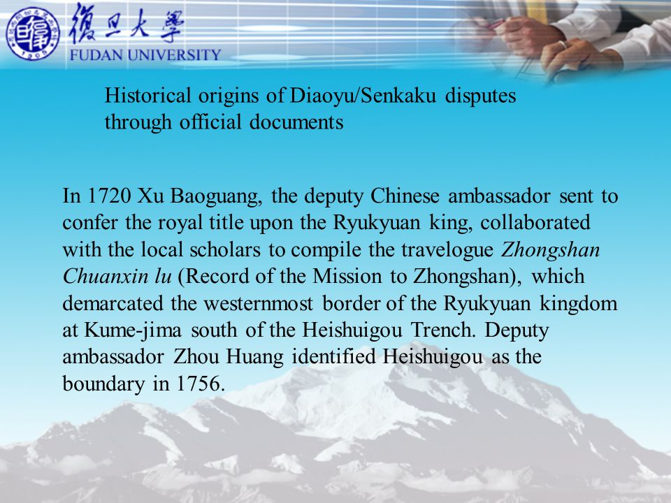 In 1720 Xu Baoguang, the deputy Chinese ambassador sent to confer the royal title upon the Ryukyuan king, collaborated with the local scholars to compile the travelogue Zhongshan Chuanxin lu (Record of the Mission to Zhongshan), which demarcated the westernmost border of the Ryukyuan kingdom at Kume-jima south of the Heishuigou Trench.