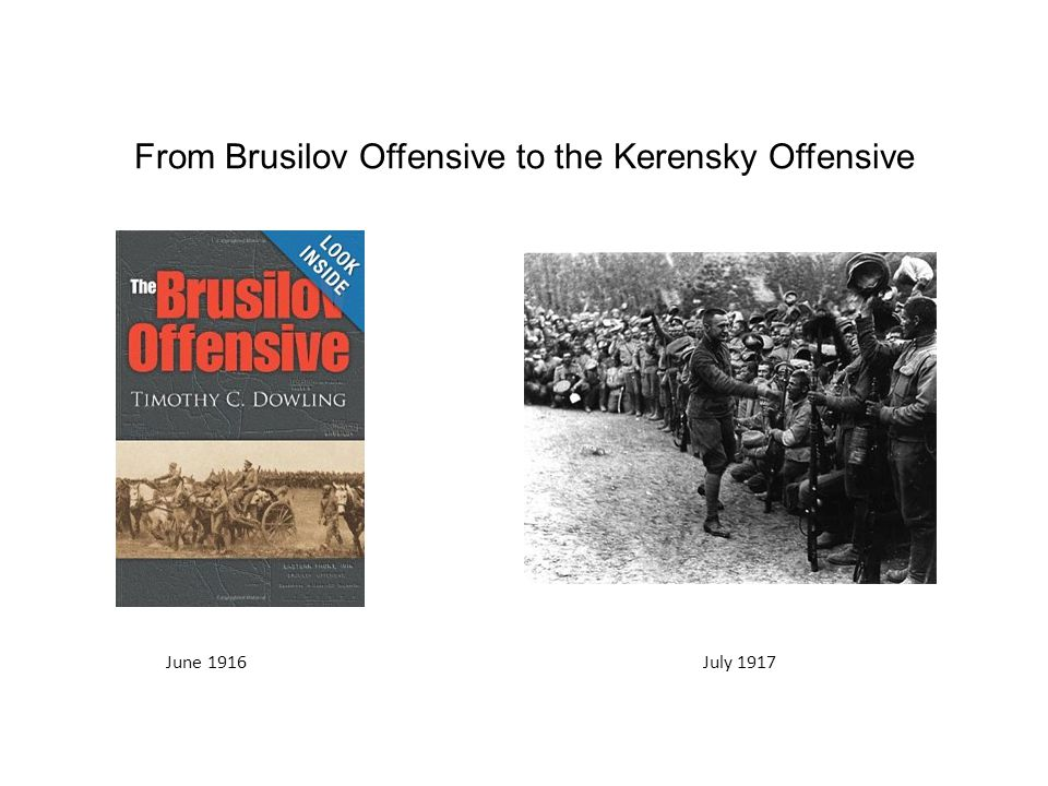 From Brusilov Offensive to the Kerensky Offensive June 1916July 1917