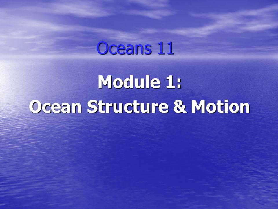Oceans 11 Module 1: Ocean Structure & Motion