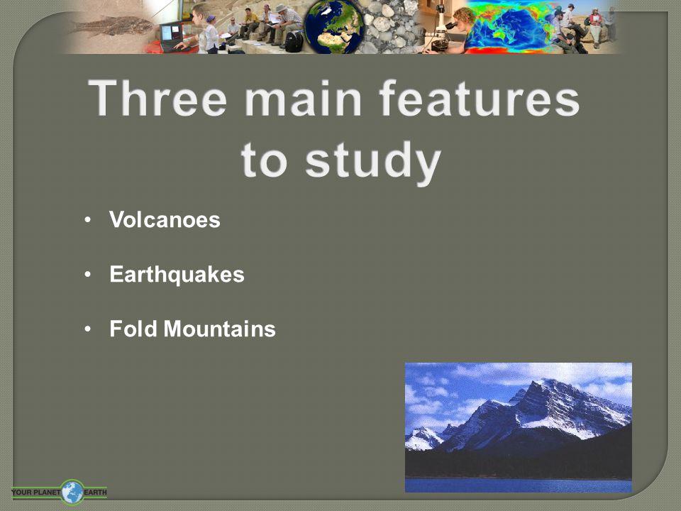 Volcanoes Earthquakes Fold Mountains