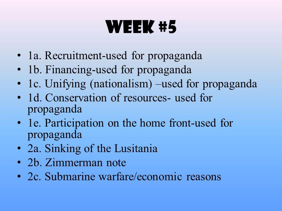 Week #5 1a.Recruitment-used for propaganda 1b. Financing-used for propaganda 1c.