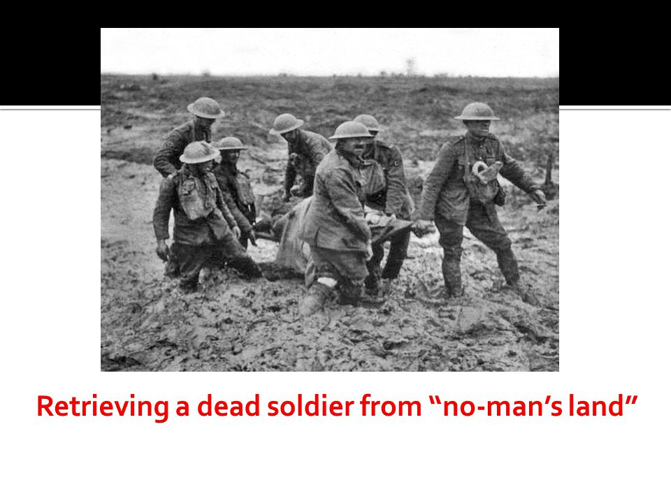 """Retrieving a dead soldier from """"no-man's land"""""""