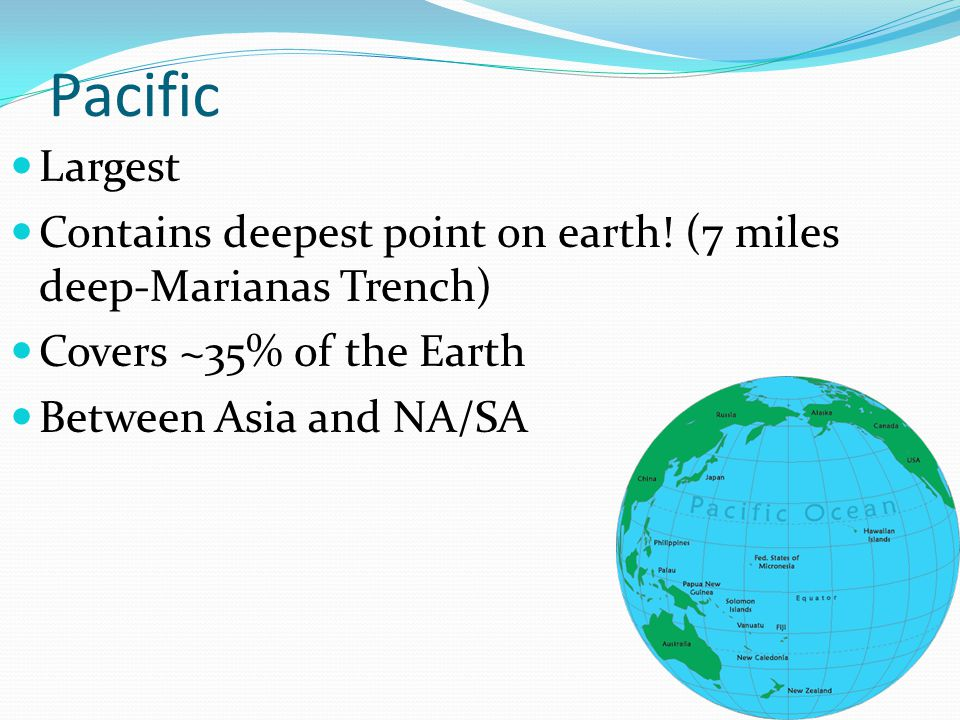 Atlantic Next to NC! Deepest Point: Puerto Rico Trench Second largest Covers ~21% of Earth