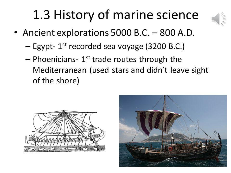 1.3 History of marine science Ancient explorations 5000 B.C.