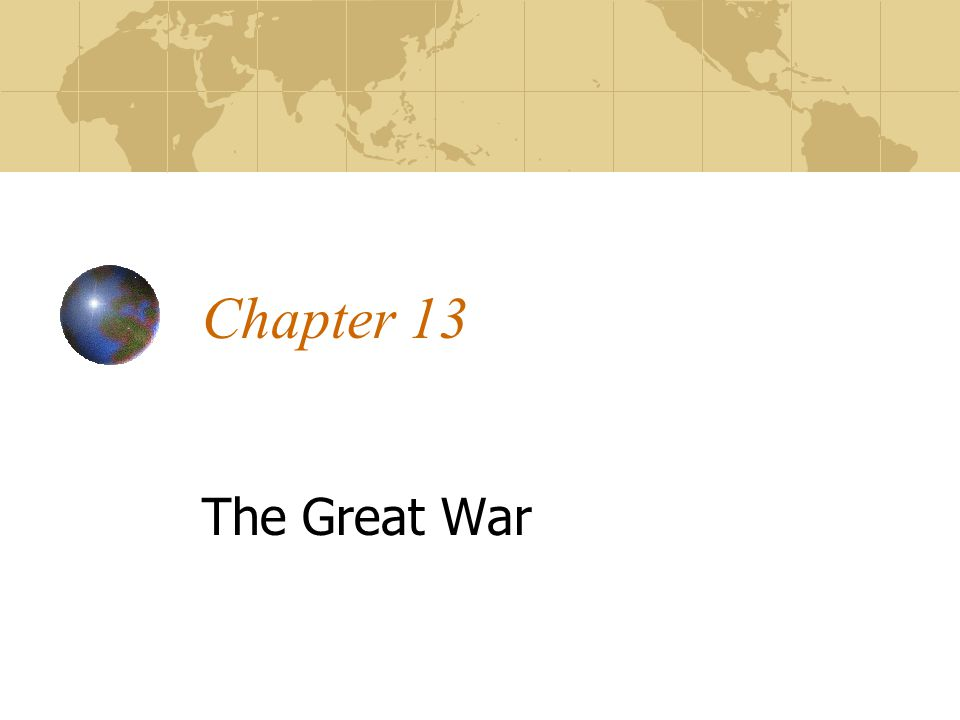Chapter 13 The Great War