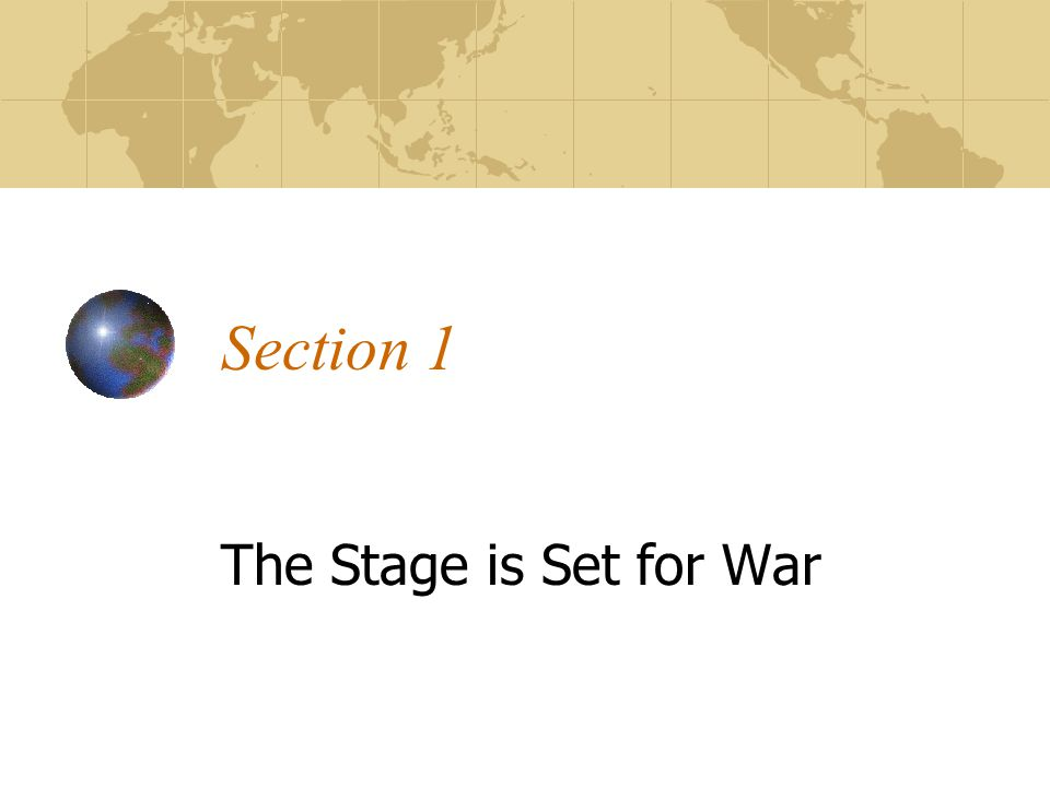 Section 1 The Stage is Set for War