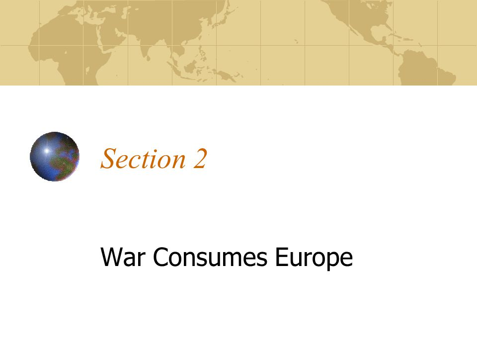 Section 2 War Consumes Europe