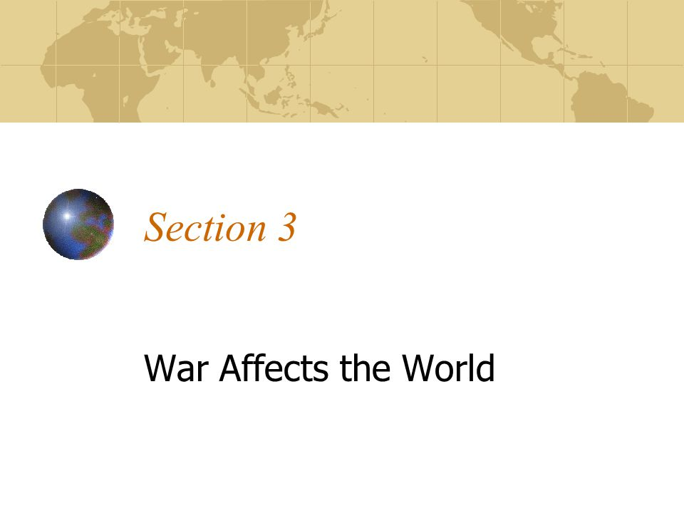 Section 3 War Affects the World