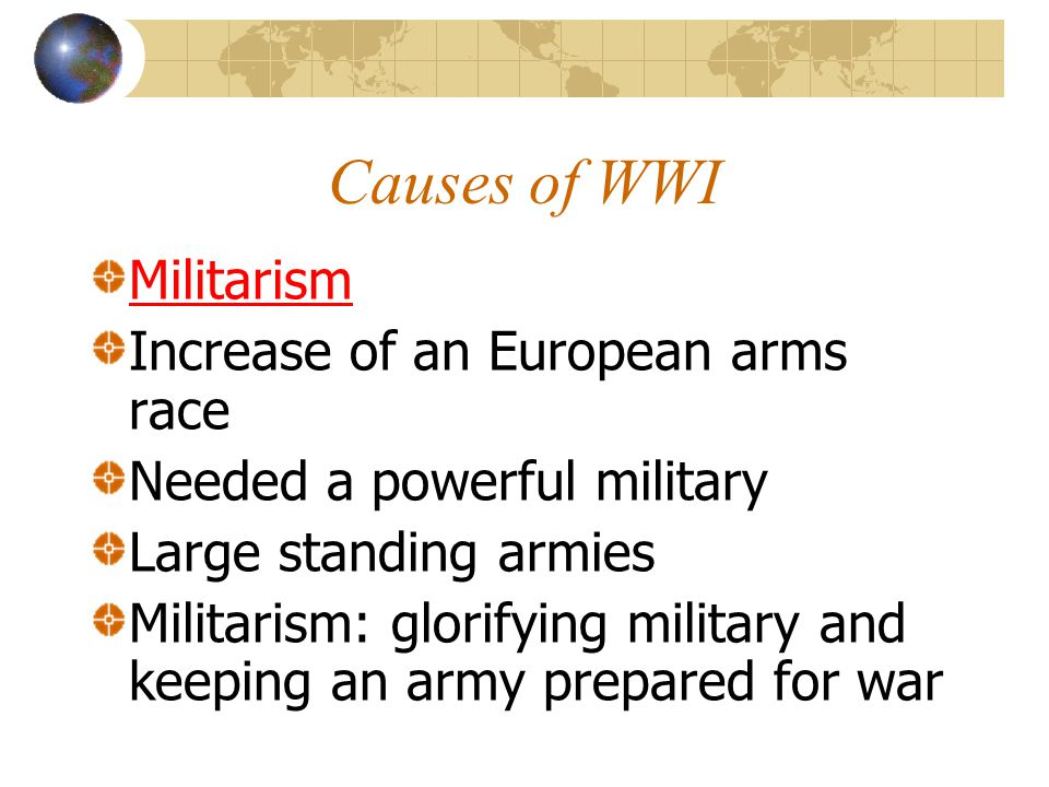 Causes of WWI Alliances Bismark formed the Dual Alliance Between Germany and Austria-Hungary Italy later joined Triple Alliance Bismark also made a treaty with Russia