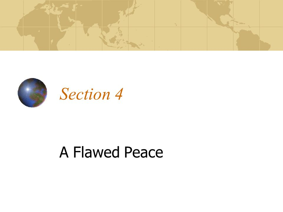 Section 4 A Flawed Peace