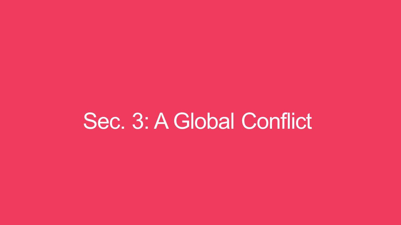 Sec. 3: A Global Conflict