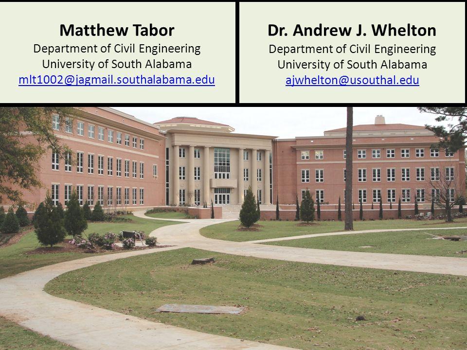 Dr. Andrew J. Whelton Department of Civil Engineering University of South Alabama ajwhelton@usouthal.edu Matthew Tabor Department of Civil Engineering