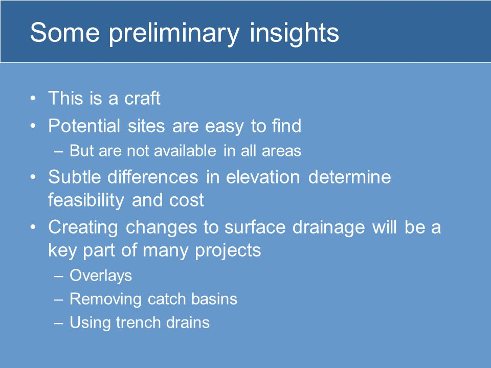 Some preliminary insights This is a craft Potential sites are easy to find –But are not available in all areas Subtle differences in elevation determi