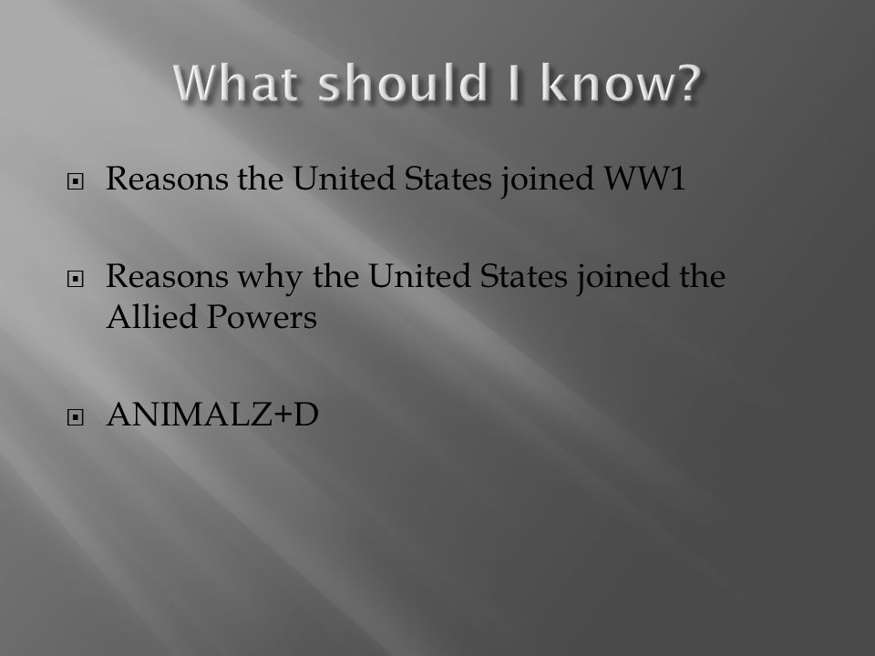  Reasons the United States joined WW1  Reasons why the United States joined the Allied Powers  ANIMALZ+D