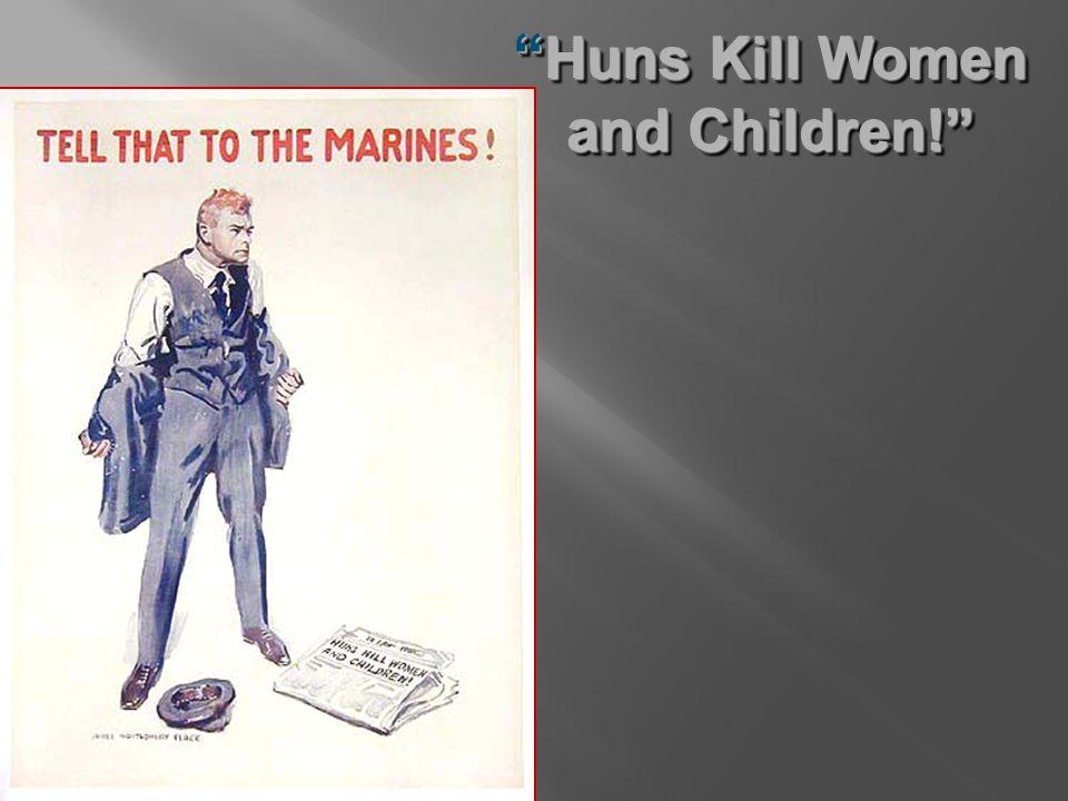 Huns Kill Women and Children!